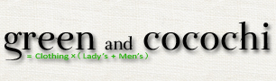 green and cocochi / グリーン&ここち